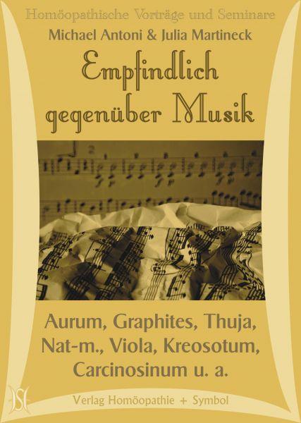 Empfindlich gegenüber Musik. Aurum, Graphites, Thuja, Natrium-mur., Viola, Carcinosinum u. a.