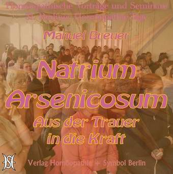 Natrium Arsenicosum. Aus der Trauer in die Kraft.