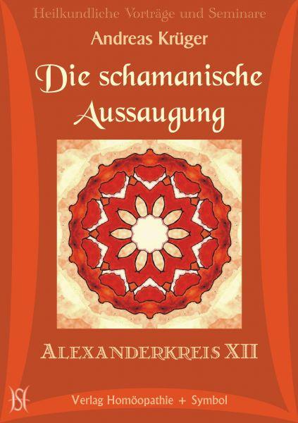 Alexanderkreis XII - Die schamanische Aussaugung