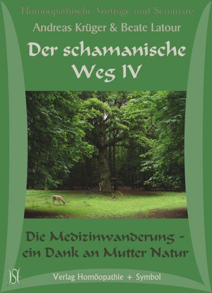 Der schamanische Weg IV. Die Medizinwanderung - ein Dank an Mutter Natur