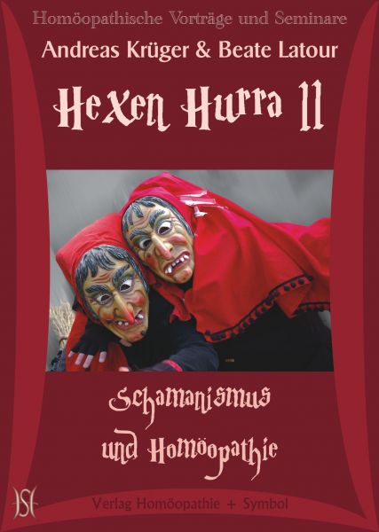 Hexen Hurra II - Schamanismus und Homöopathie