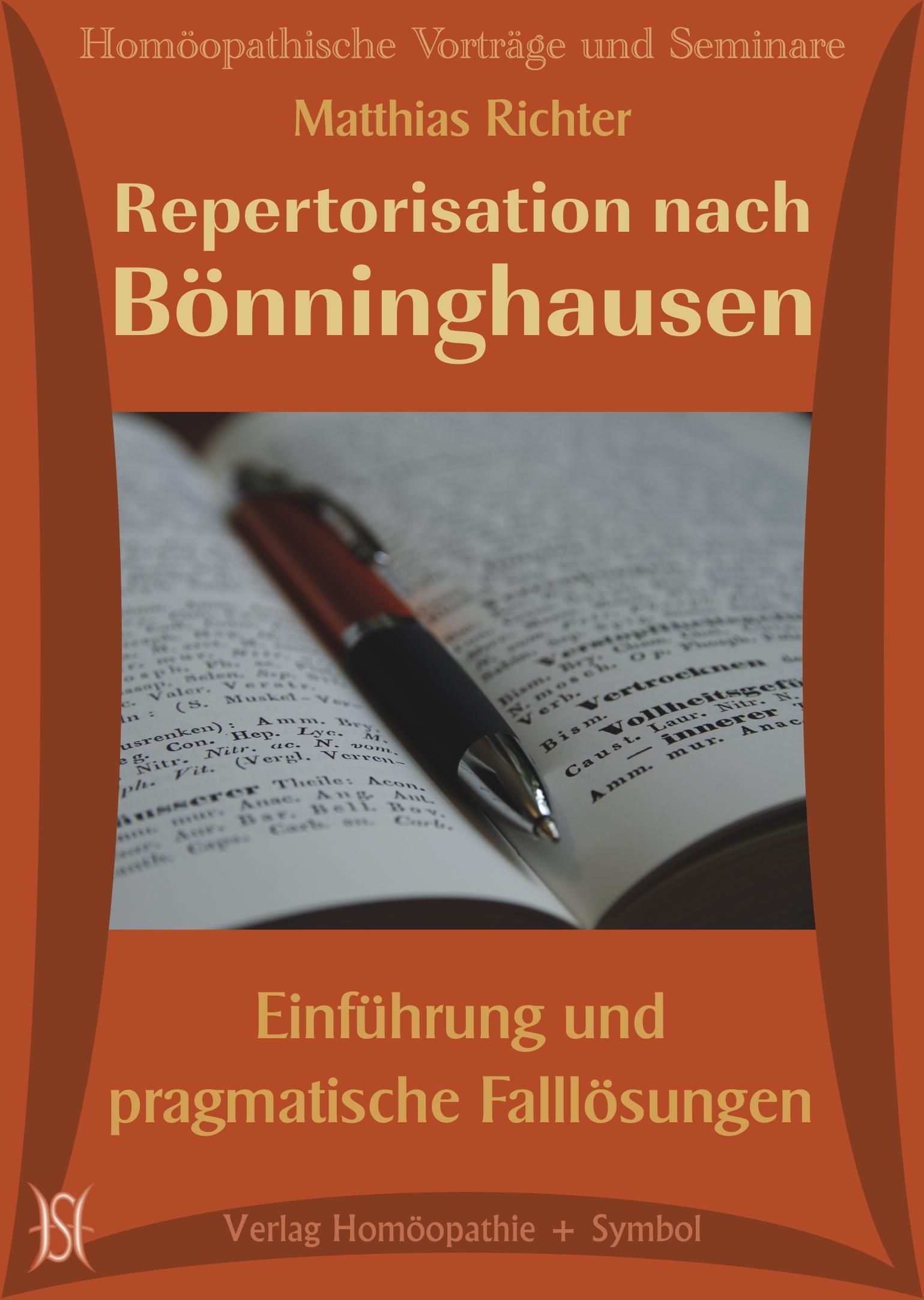 Repertorisation nach Bönninghausen. Einführung und pragmatische Falllösungen