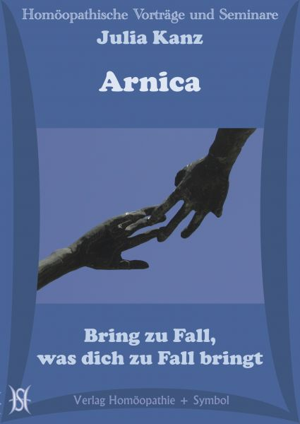 Arnica. Bring zu Fall, was dich zu Fall bringt