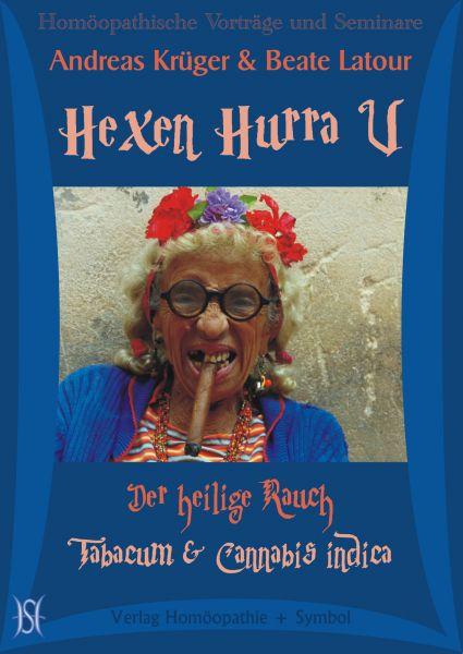 Hexen Hurra V - Der heilige Rauch. Tabacum & Cannabis indica