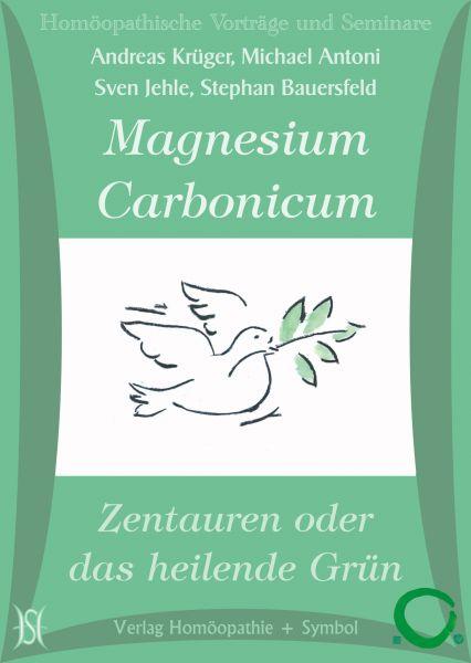 Magnesium Carbonicum oder Zentauren und das heilende Grün