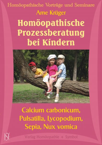 Homöopathische Prozessberatung bei Kindern. Calcium carbonicum, Pulsatilla, Lycopodium, Sepia und Nux vomica