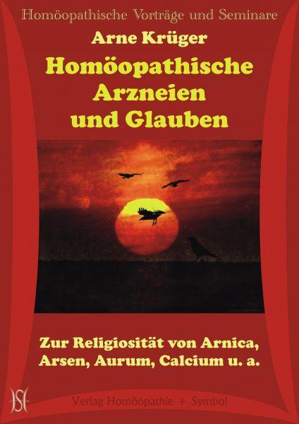 Homöopathische Arzneien und Glauben. Zur Religiosität von Arnica, Arsen, Aurum, Calcium u. a.