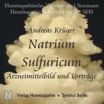 Natrium Sulfuricum. Arzneimittelbild und Vorträge.