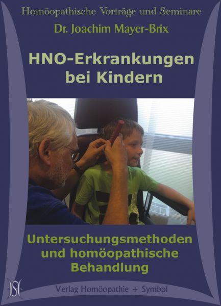 HNO-Erkrankungen bei Kindern. Untersuchungsmethoden und homöopathische Behandlung.