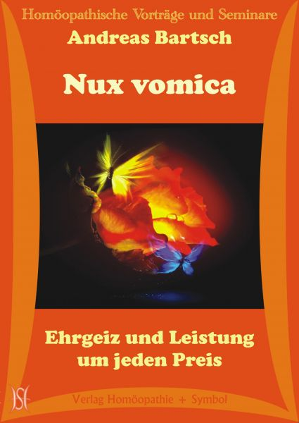 Nux vomica. Ehrgeiz und Leistung um jeden Preis
