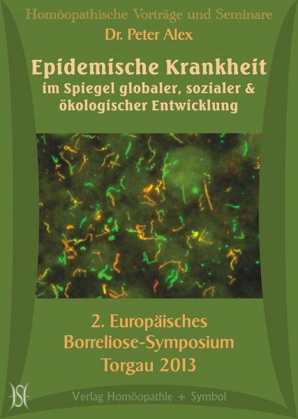 Epidemische Krankheit im Spiegel globaler, sozialer und ökologischer Entwicklung. 2. Europ. Borreliose-Symposium
