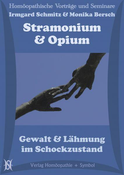 Stramonium & Opium. Gewalt und Lähmung im Schockzustand