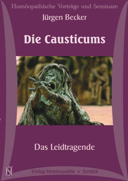 Die Causticums. Das Leidtragende.