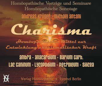 Charisma. Homöopathische Mittel zur Entwicklung charismatischer Kraft.