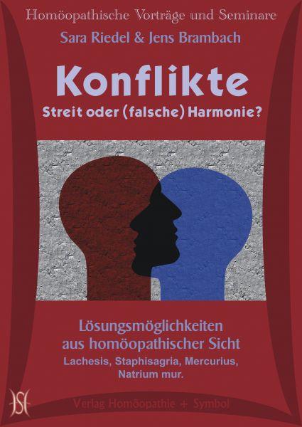 Konflikte. Streit oder (falsche) Harmonie? Lösungsmöglichkeiten aus homöopathischer Sicht